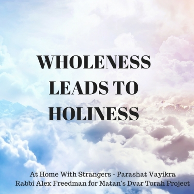 At Home With Strangers – Parashat Vayikra
